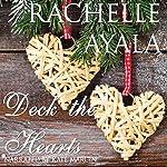 Deck the Hearts: A Christmas Creek Romance, Book 1 | Rachelle Ayala