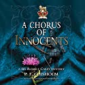 A Chorus of Innocents: The Sir Robert Carey Mysteries, Book 7 Audiobook by P. F. Chisholm Narrated by Derek Perkins
