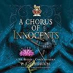 A Chorus of Innocents: The Sir Robert Carey Mysteries, Book 7 | P. F. Chisholm