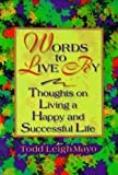 img - for Words to Live by: Thoughts on Living a Happy and Successful Life book / textbook / text book