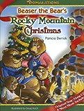 Beaser the Bear's Rocky Mountain Christmas (Animalations)