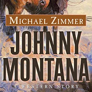 Johnny Montana: A Western Story | [Michael Zimmer]