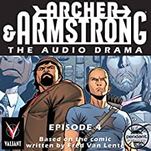 Archer and Armstrong #4 Audiobook by Fred Van Lente Narrated by  Pendant Productions