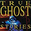 True Ghost Stories Audiobook by Terry Deary Narrated by Denica Fairman