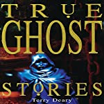 True Ghost Stories | Terry Deary