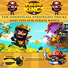 Unofficial Strategies Tricks and Tips for Pirate Kings Audiobook by Chala Dar Narrated by Vince Wartan