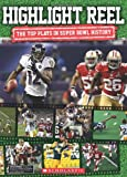 img - for Highlight Reel: The Top Plays In Superbowl History book / textbook / text book