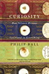 Curiosity: How Science Became Interes...