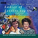 Ladies of Letters Log On  by Carole Hayman, Lou Wakefield Narrated by Prunella Scales, Patricia Routledge