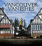 Vancouver Vanishes: Narratives of Dem...