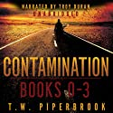 Contamination Boxed Set: Books 0-3 (       UNABRIDGED) by T. W. Piperbrook Narrated by Troy Duran