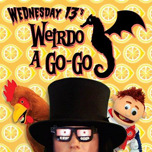 Wednesday 13 - Weirdo A Go-go