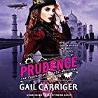 Prudence (       UNABRIDGED) by Gail Carriger Narrated by Moira Quirk