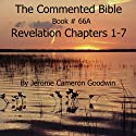 The Commented Bible: Book 66A - Revelation (       UNABRIDGED) by Jerome Cameron Goodwin Narrated by Jerome Cameron Goodwin