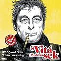 Andreas Vitásek: 39,2 Grad - ein Fiebermonolog (Best of Kabarett Edition) Hörspiel von Andreas Vitásek Gesprochen von: Andreas Vitásek