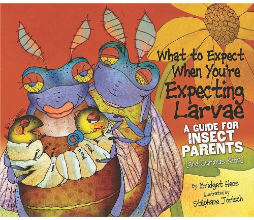 What To Expect When You're Expecting Larvae » Living