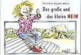 Das große und das kleine Nein - Gisela Braun, Dorothee Wolters