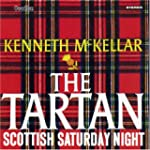 The Tartan/Scottish Saturday Night. K...