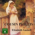 Cousin Phillis (       UNABRIDGED) by Elizabeth Gaskell Narrated by Peter Joyce