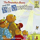 The Berenstain Bears and the Big Question (Berenstain Bears First Time Chapter Books) (0679989617) by Berenstain, Stan