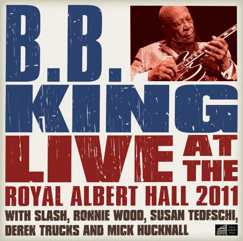 B.B. King - Live at the Royal Albert Hall 2011 - Zortam Music