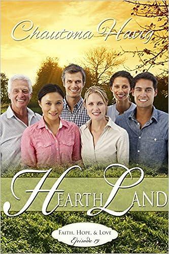 HearthLand: Faith, Hope, & Love (Episode:19)