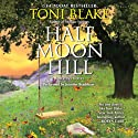 Half Moon Hill: Destiny, Book 6 (       UNABRIDGED) by Toni Blake Narrated by Jennifer Bradshaw