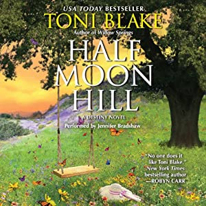 Half Moon Hill: Destiny, Book 6 | [Toni Blake]