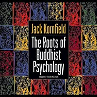Roots of Buddhist Psychology  by Jack Kornfield