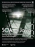 img - for SOA with Java: Realizing Service-Orientation with Java Technologies (The Prentice Hall Service Technology Series from Thomas Erl) book / textbook / text book