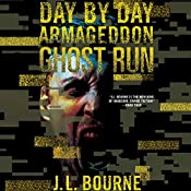 Ghost Run: Day by Day Armageddon, Book 4 | J. L. Bourne