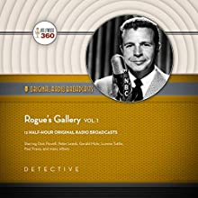 Rogue's Gallery, Vol. 1: The Classic Radio Collection Radio/TV Program by  Hollywood 360 - producer Narrated by Dick Powell,  full cast