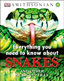 img - for Everything You Need to Know About Snakes (Everything You Need Know) book / textbook / text book