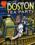 The Boston Tea Party (Graphic History)