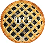 Tarts and Pies: 50 Easy Recipes