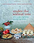 Under the Walnut Tree: 400 Recipes In...