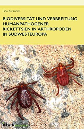biodiversitat-und-verbreitung-humanpathogener-rickettsien-in-arthropoden-in-sudwesteuropa-german-edi
