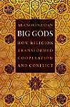 Big Gods: How Religion Transformed Co...