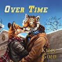 Over Time Audiobook by Kyell Gold Narrated by Jeremy Sewell
