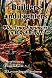 img - for Builders And Fighters: U.S. Army Engineers in World War II book / textbook / text book