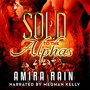 Sold to the Alphas: A BBW Paranormal Romance Audiobook