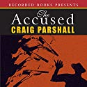 The Accused: Chambers of Justice, Book 3 Audiobook by Craig Parshall Narrated by Alan Nebelthau