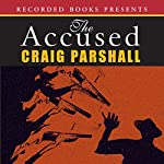 The Accused: Chambers of Justice, Book 3 | Craig Parshall