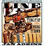 Line: Tying It Up, Tying It Down [Hardcover]
