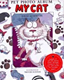 My Cat-Pet Photo Album/Care Bk (0761302492) by David Alderton