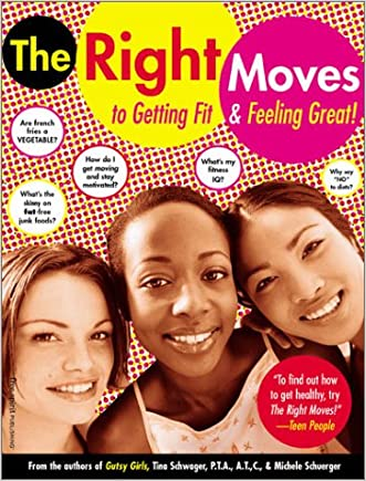The Right Moves: to Getting Fit and Feeling Great