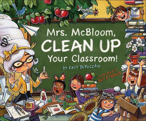 Mrs. McBloom, Clean Up Your Classroom!