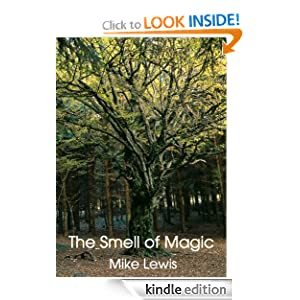 The Smell of Magic (Short Story) Mike Lewis