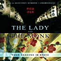 The Lady and the Monk: Four Seasons in Kyoto Audiobook by Pico Iyer Narrated by Geoffrey Howard