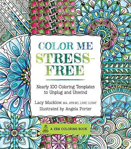 Color Me Stress-Free: Nearly 100 Coloring Templates to Unplug and Unwind (A Zen Coloring Book) (Free Coloring compare prices)